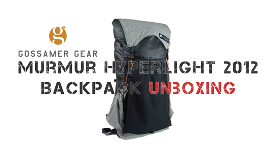 Gossamer Gear Murmur Hyperlight 2012 Unboxing